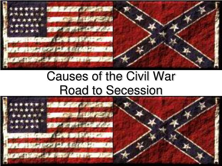 causes of the civil war road to secession n.