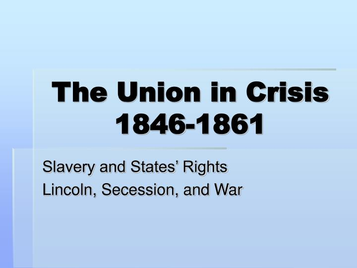 slavery and states rights Start studying american government: l8 slavery, states' rights, and segregation learn vocabulary, terms, and more with flashcards, games, and other study tools.
