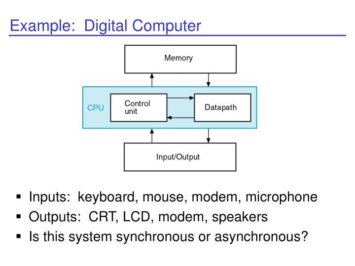 Example:  Digital Computer