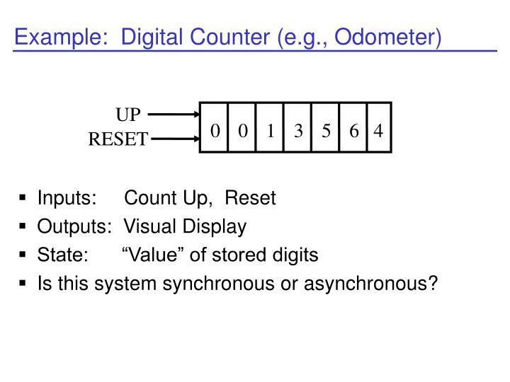 Example:  Digital Counter (e.g., Odometer)