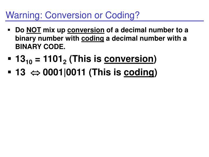 Warning: Conversion or Coding?