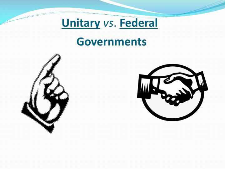 unitary vs federal Balloni 1 lynda balloni geo 2302: political geography dr eric ross 5 november 2014 the spectrum of unitary and federal states the modern sovereign territorial.