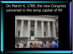 on march 4 1789 the new congress convened in the temp capital of ny