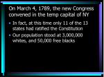 on march 4 1789 the new congress convened in the temp capital of ny2