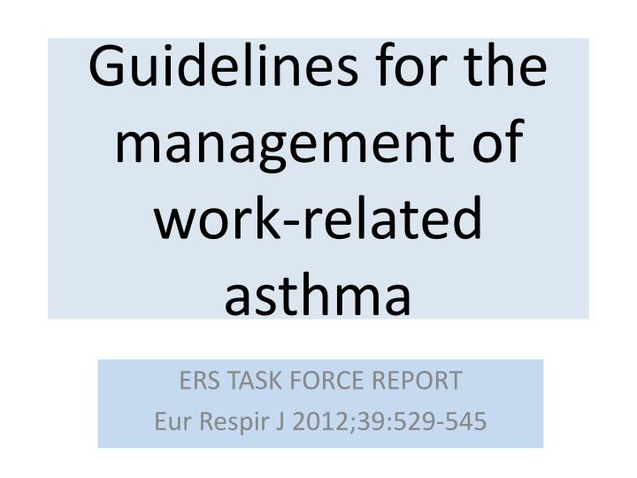 Guidelines for the management of work related asthma