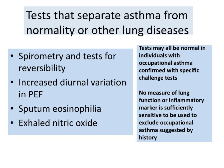 Tests may all be normal in individuals with occupational asthma confirmed with specific challenge tests