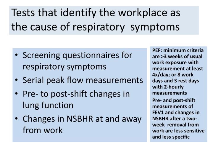 Tests that identify the workplace as the cause of respiratory  symptoms