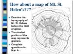 how about a map of mt st helen s