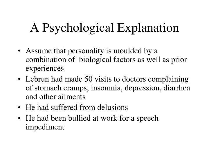 A Psychological Explanation