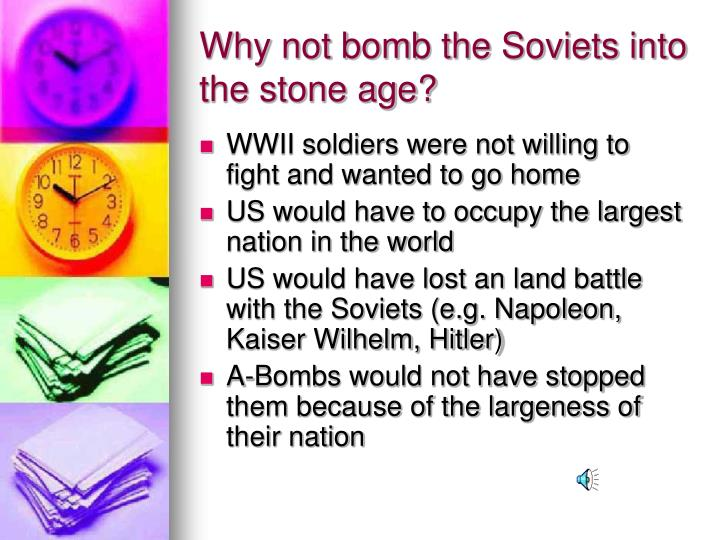 Why not bomb the Soviets into the stone age?
