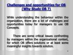 challenges and opportunities for ob why study ob