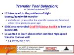 transfer tool selection or why can t we just use ftp