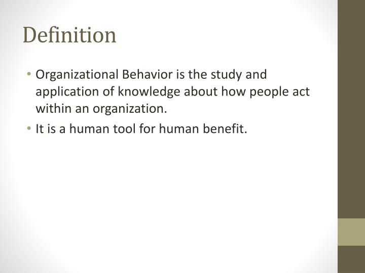 the important study of organizational behavior Organizational behavior is a business specific term for a larger class of social phenomena that seek to understand human behavior patterns with the advent of social psychology last century, more managers realized that organizations were the most important lever in creating value.