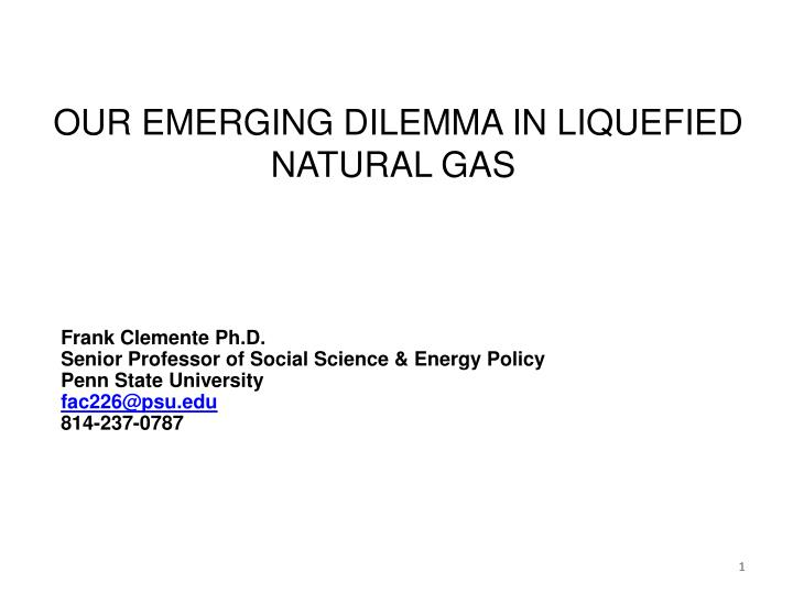 our emerging dilemma in liquefied natural gas n.