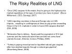 the risky realities of lng