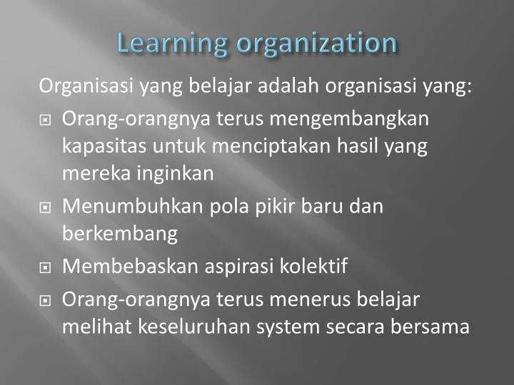 implications of the learning organization phenomenon for Organisations are complex adaptive systems the inadequacy of the classical mechanistic approach to complexity principles organisational phenomena self-organisation & emergence organisational design and change: implications for managers principles drawn from complexity.