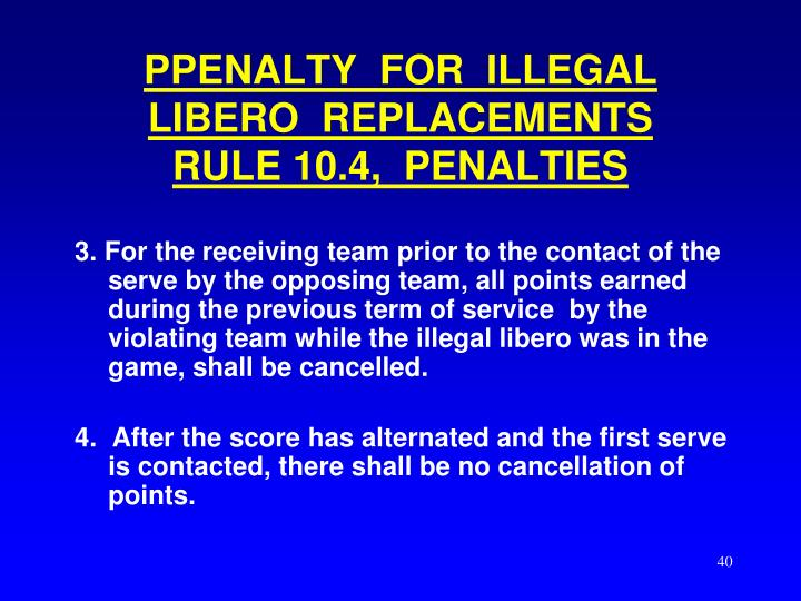 PPENALTY  FOR  ILLEGAL  LIBERO  REPLACEMENTS