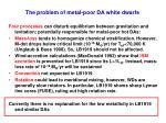 the problem of metal poor da white dwarfs2