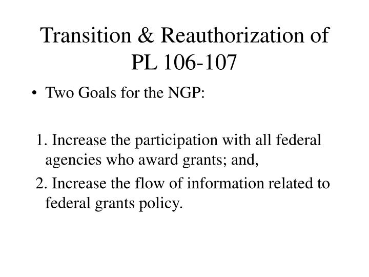 transition reauthorization of pl 106 107 n.