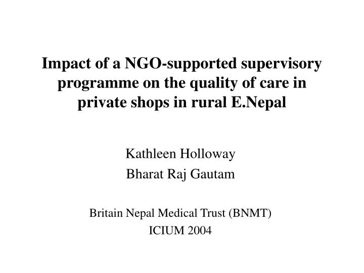 Impact of a NGO-supported supervisory programme on the quality of care in private shops in rural E.N...