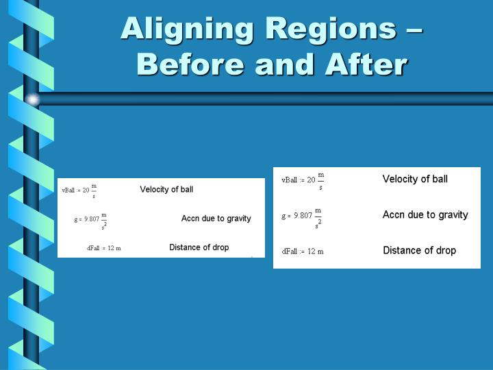Aligning Regions –Before and After