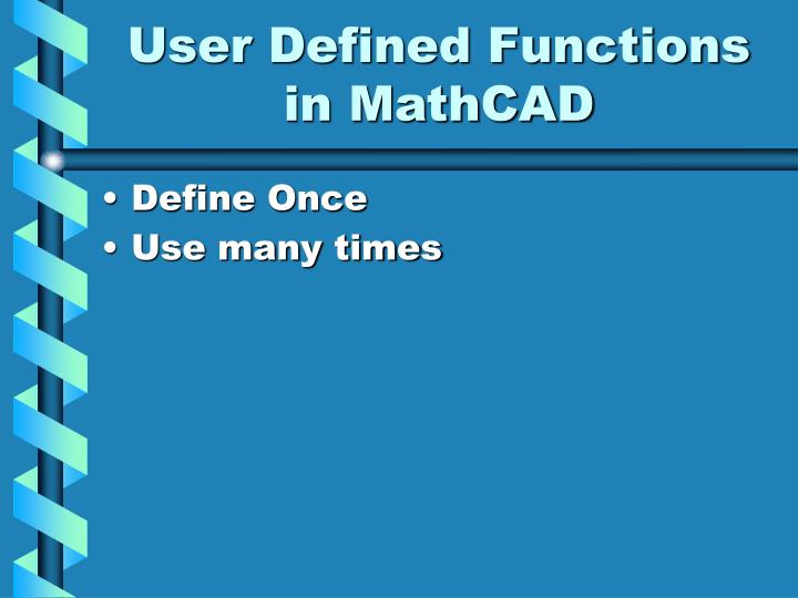 User Defined Functions in MathCAD