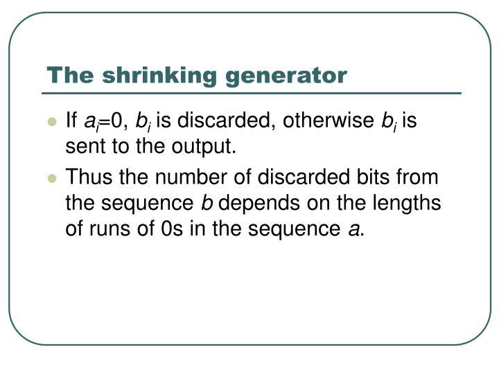 The shrinking generator