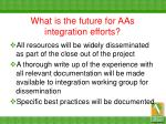 what is the future for aas integration efforts