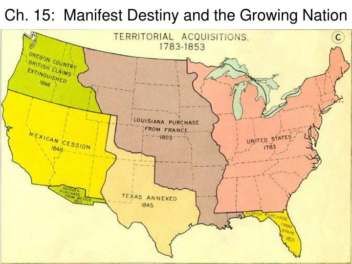 ch 15 manifest destiny and the growing nation n.