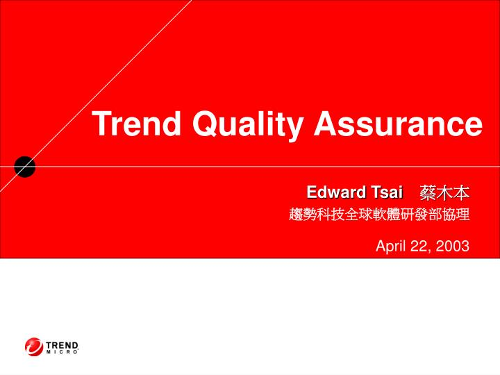 Trend quality assurance