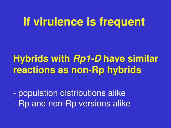 If virulence is frequent