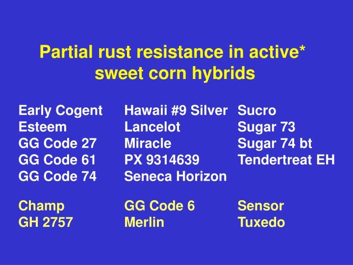 Partial rust resistance in active*