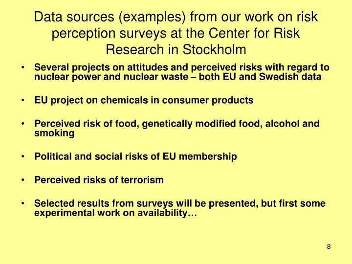 Data sources (examples) from our work on risk perception surveys at the Center for Risk Research in Stockholm