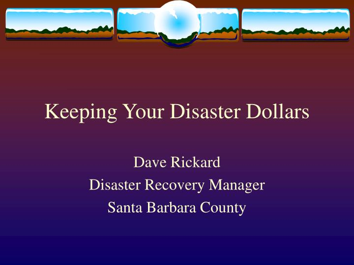 Keeping your disaster dollars