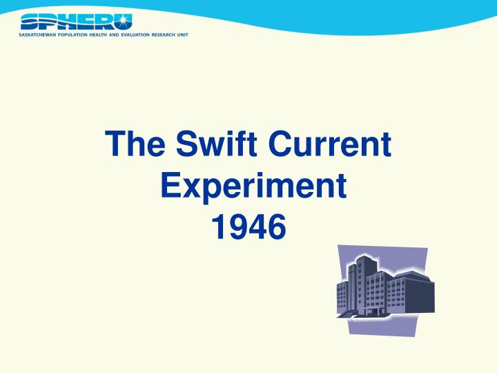 The Swift Current
