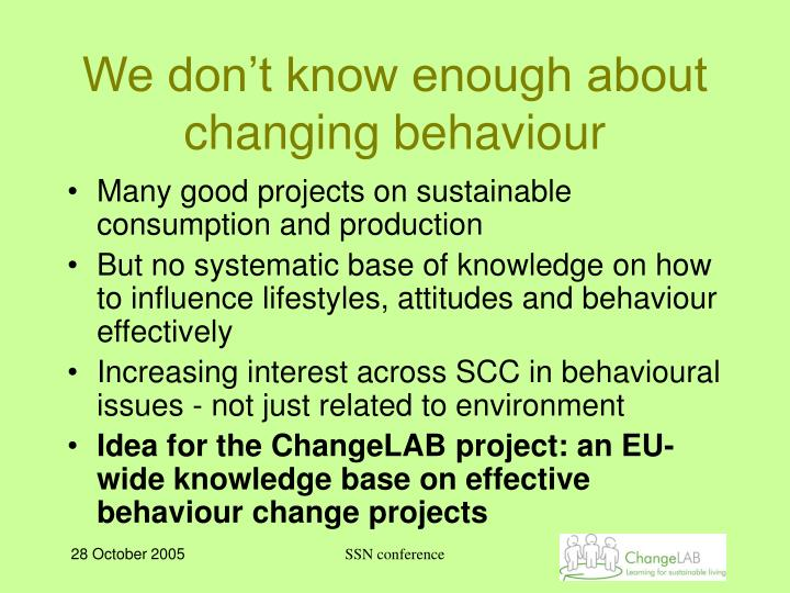We don't know enough about changing behaviour