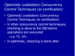 optimistic validation concurrency control techniques or certification