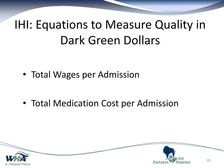 IHI: Equations to Measure Quality in Dark Green Dollars