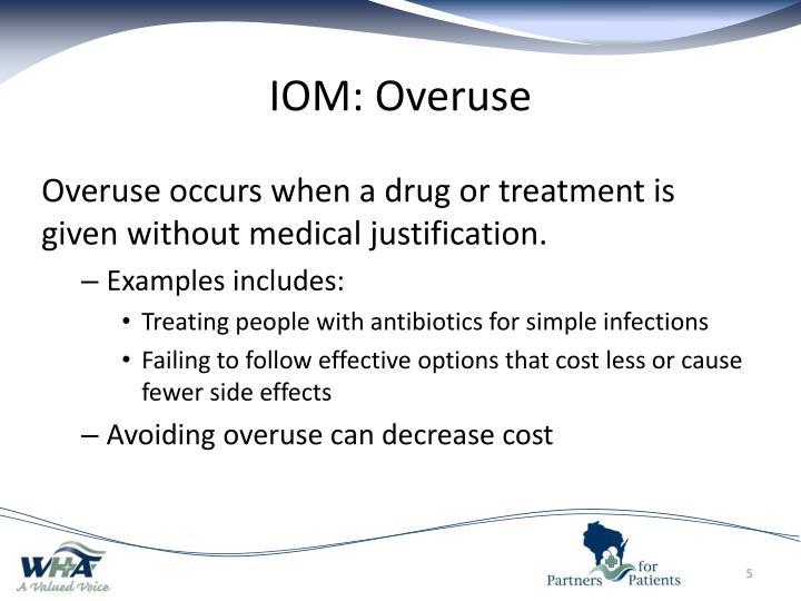 IOM: Overuse