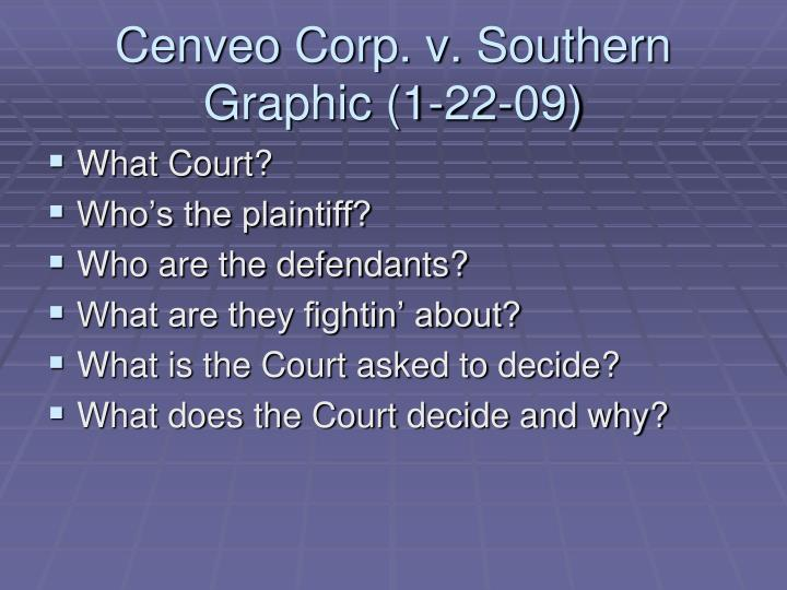 Cenveo corp v southern graphic 1 22 09