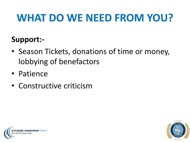 WHAT DO WE NEED FROM YOU?