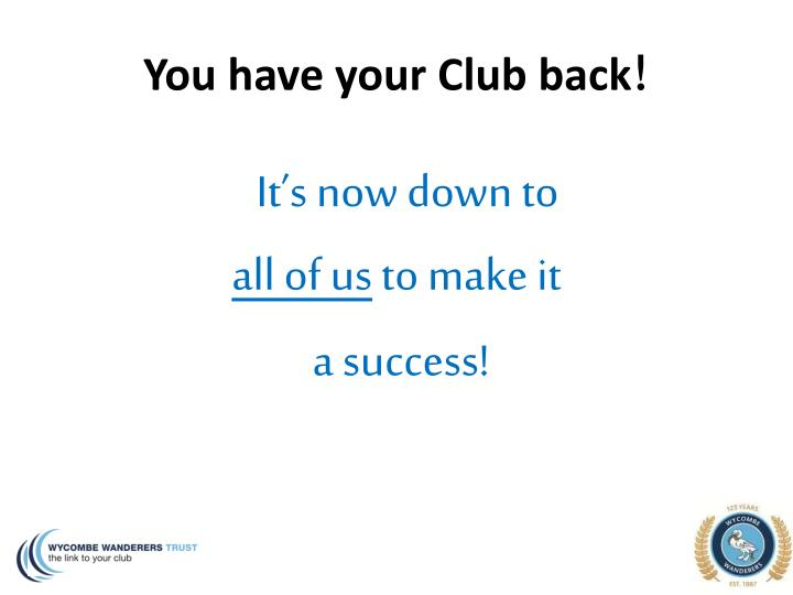 You have your Club back