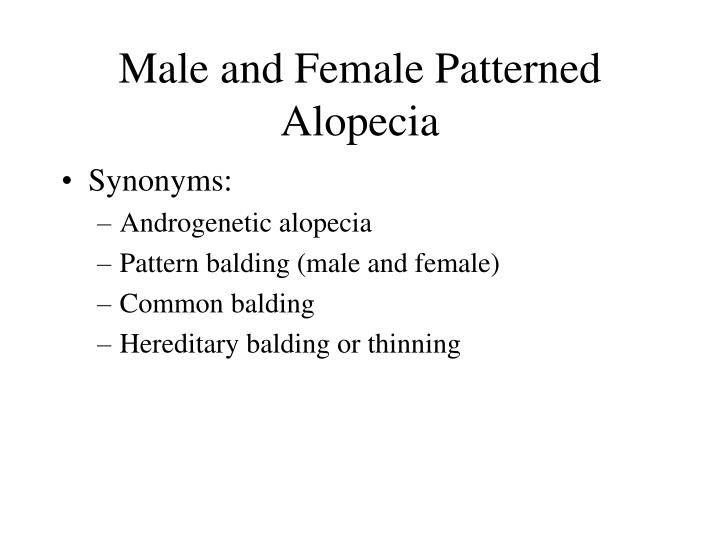 Male and Female Patterned Alopecia