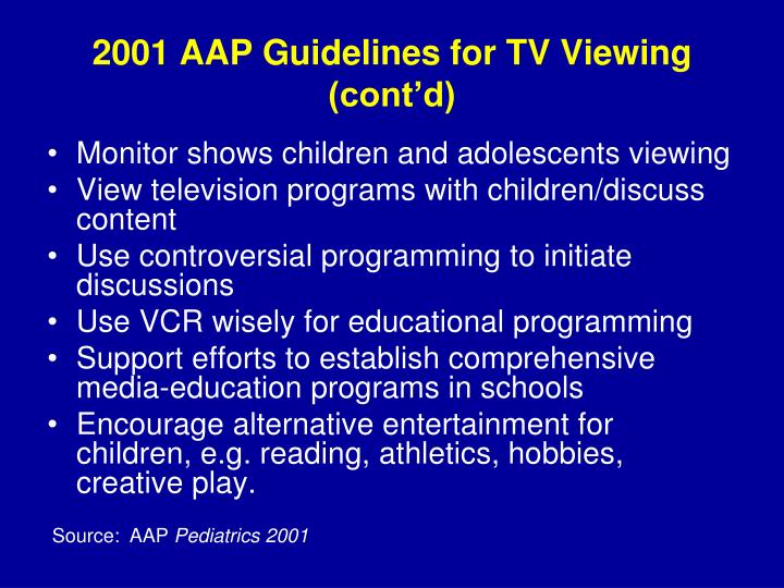 2001 AAP Guidelines for TV Viewing (cont'd)