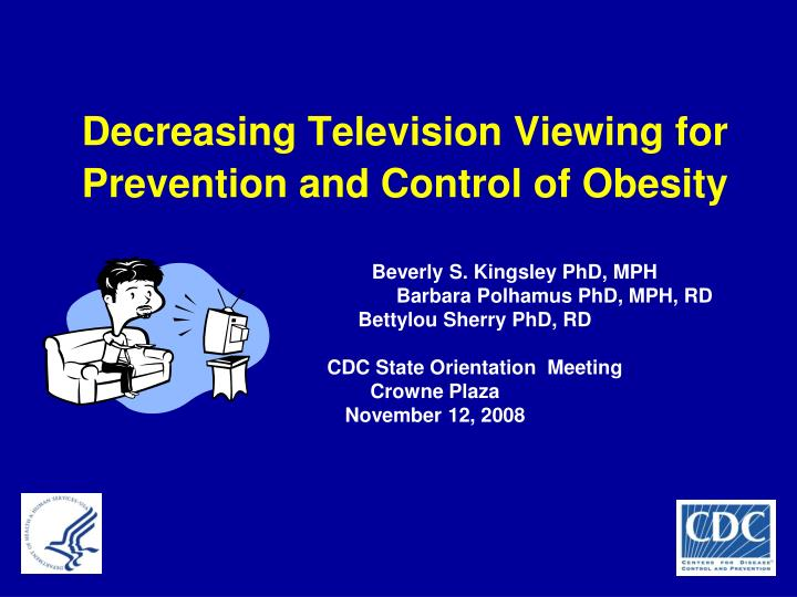 Decreasing television viewing for prevention and control of obesity