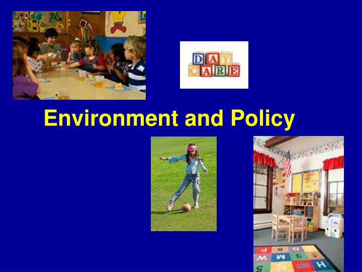 Environment and Policy
