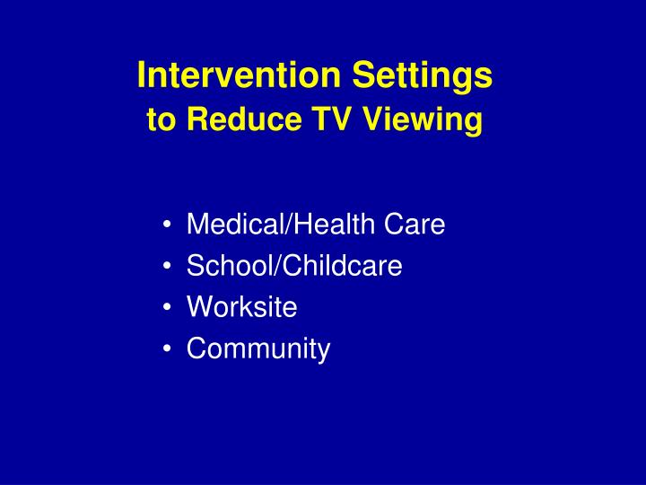 Intervention Settings