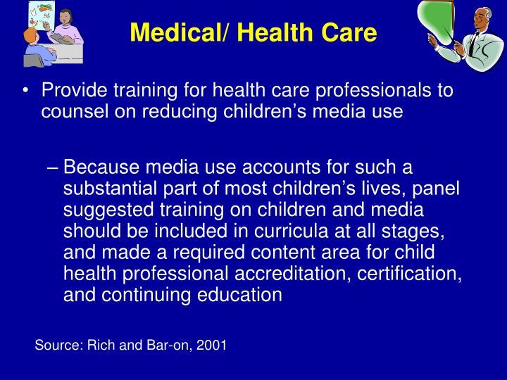 Medical/ Health Care