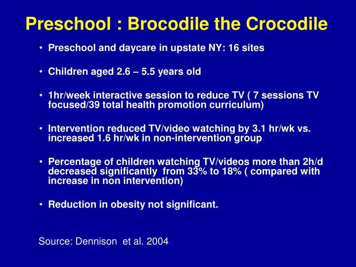 Preschool : Brocodile the Crocodile