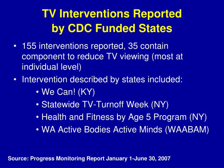 TV Interventions Reported                 by CDC Funded States
